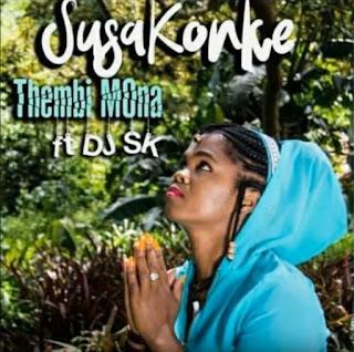 Thembi Mona – Susakonke (feat. DJ SK)