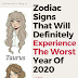 Zodiac Signs That Will Definitely Experience The Worst Year Of 2020