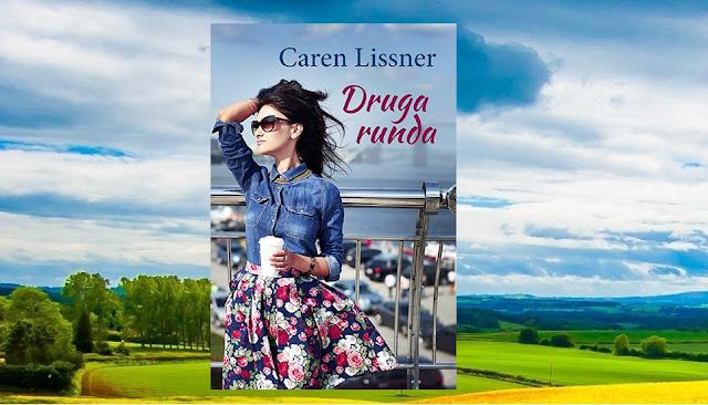 """""""To chyba jakaś kpina. Naprawdę, czy ja wykształcona kobieta, muszę znów bawić się w te bzdury?"""" Recenzja książki pt.""""Druga runda"""" Caren Lissner"""