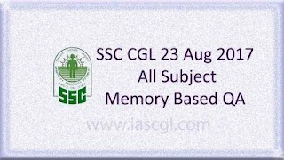 23rd Aug 2017, SSC CGLE Memory Based QA - All Subjects