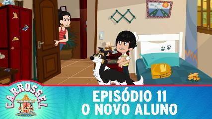 CARROSSEL DESENHO ANIMADO EPISÓDIO 11 - O Novo Aluno