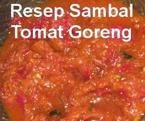 Resep Sambal Tomat Goreng Enak Banget