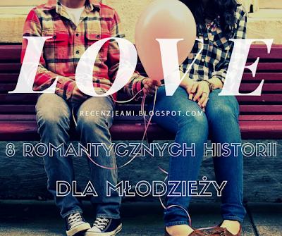 8 romantycznych historii miłosnych dla młodzieży