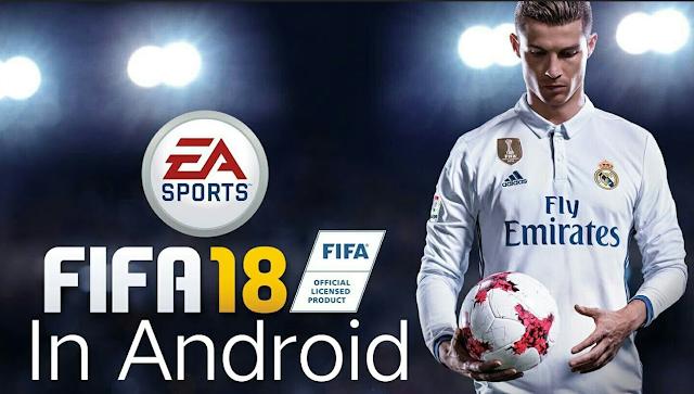 تحميل لعبة  فيفا 2018 للاندرويد بأحدث الانتقالات والاطقم والملاعب