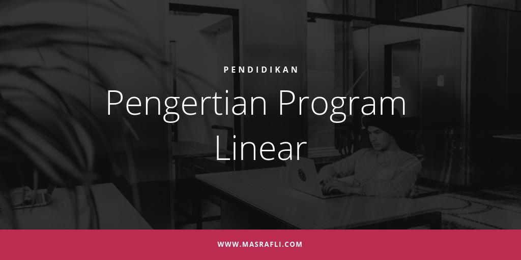 Pengertian Program Linear
