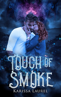 Add 'Touch of Smoke' by Karissa Laurel to your Goodreads list!