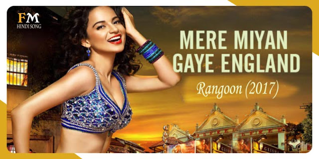 Mere-Miyan-Gaye-England-Rangoon-(2017),