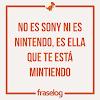 No es Sony ni es Nintendo, es ella que te está mintiendo