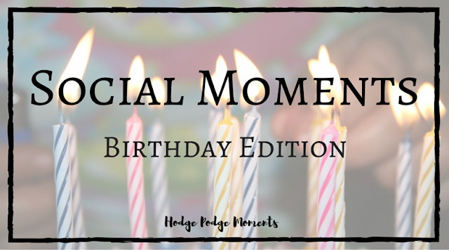 Social Moments: The Birthday Edition