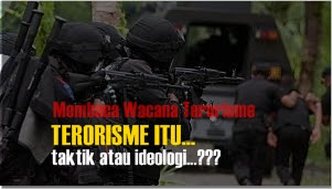 Membaca Wacana Terorisme, Terorisme itu taktik atau ideologi?