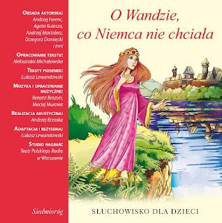 """""""O Wandzie, co Niemca nie chciała"""" słuchowisko - recenzja"""
