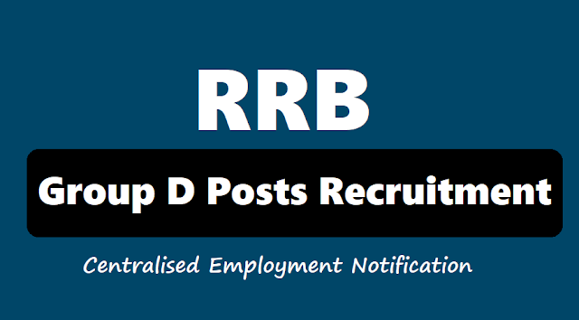 rrb group d posts recruitment 2018 centralised employment notification(cen),rrb group d posts recruitment exam date, rrb group d admit cards,rrb groupd results,railway recruitment board recruitment