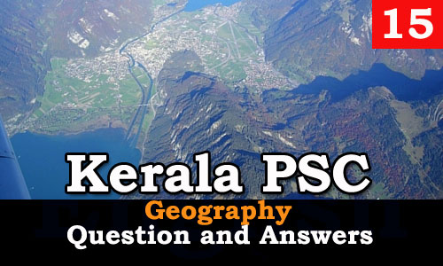 Kerala PSC Geography Question and Answers - 15