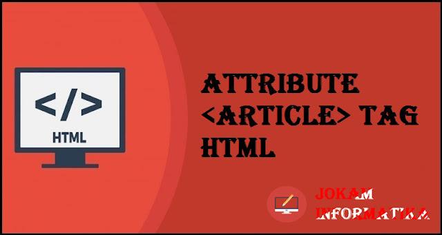 Dasar Atribut Tagging <article> Pada Bahasa Pemrograman HTML - JOKAM INFORMATIKA