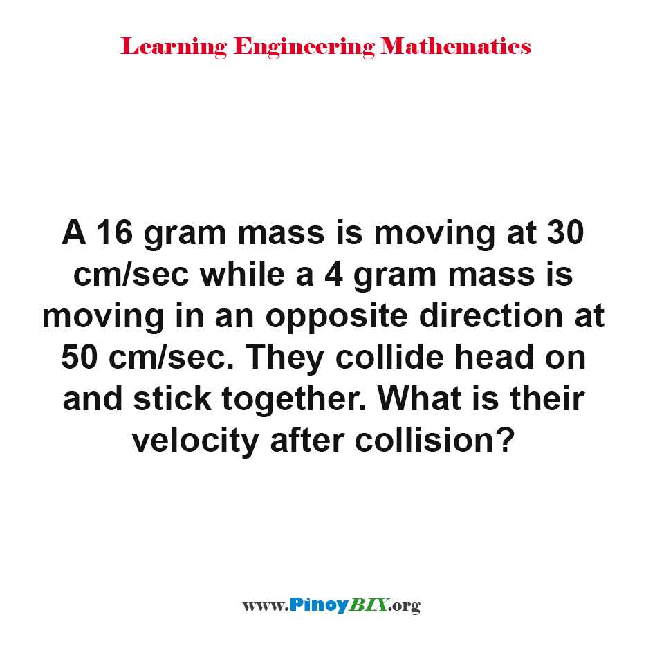 Two mass is moving toward each other, what is their velocity after collision?