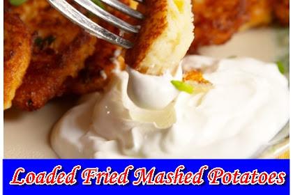 Loaded Fried Mashed Potatoes