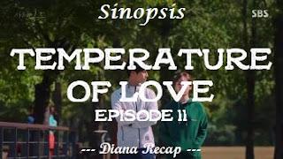 Sinopsis Temperature of Love Episode 11