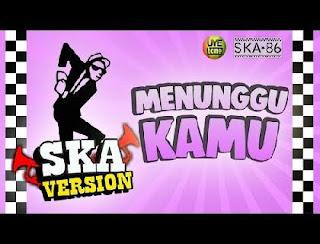Ska 86 Feat Nikisuka Menunggu Kamu - Reggae SKA Version