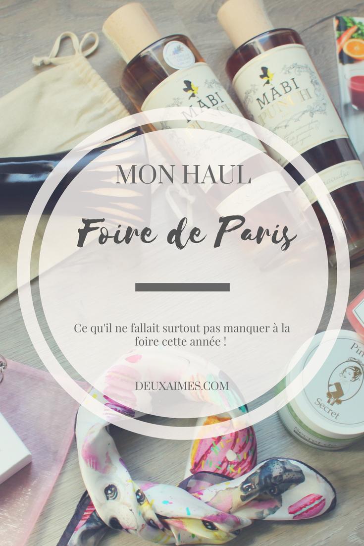 Haul foire de Paris Mai 2017 - Le meilleur de la foire - shopping & découverte @DeuxAimes