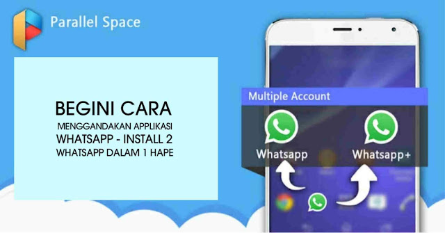 cara menggandakan applikasi Whatsapp - install 2 Whatsapp dalam 1 hape tanpa root