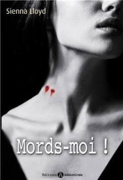 http://lachroniquedespassions.blogspot.fr/2014/07/mords-moi-sienna-lloyd.html