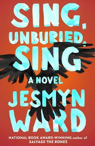 Sing, Unburied, Sing by by Jesmyn Ward
