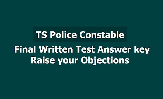 TS Police Constable Final Written Test Answer key 2019, Raise your Objections at TSLPRB Website