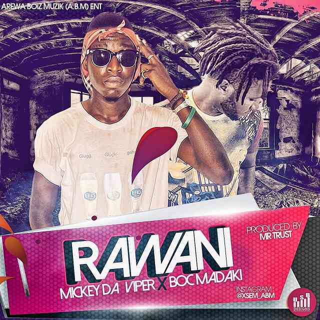 DOWNLOAD: New Music: Mickey Deviper ft Boc Madaki – #Rawani