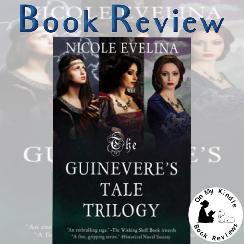 Book review of THE GUINEVERE'S TALE TRILOGY by Nicole Evelina