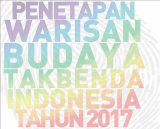 Penetapan Warisan Budaya Takbenda (WBTB) Indonesia Tahun 2017