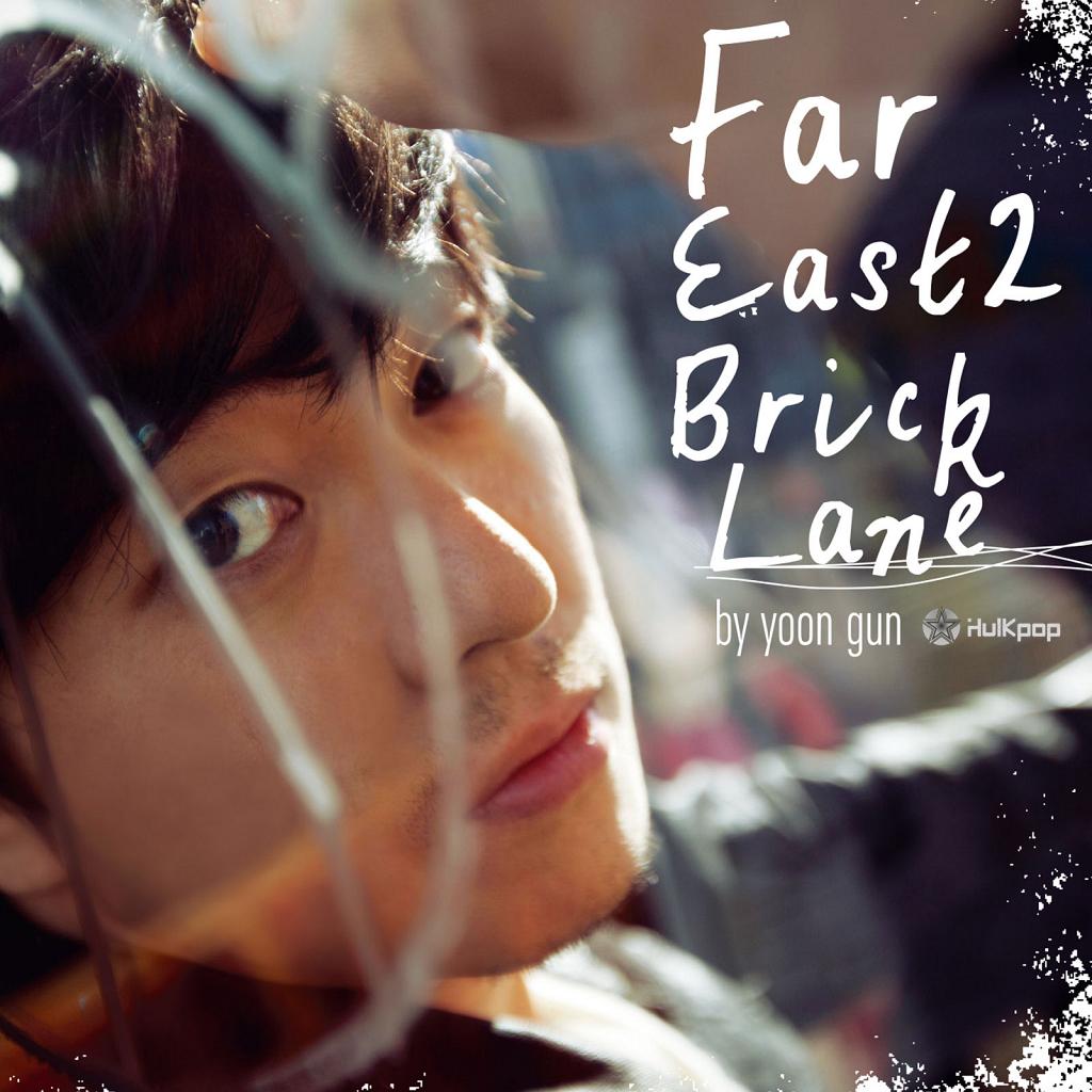 [EP] Yoon Gun – Far East 2 Bricklane