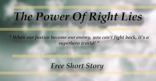 The Power Of Right Lies - Free Short Story