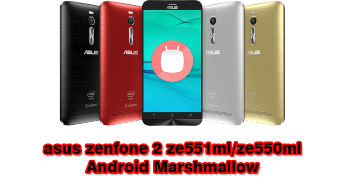 Official ROM] ASUS ZenFone 2 ZE551ML/ZE550ML Android 6 0