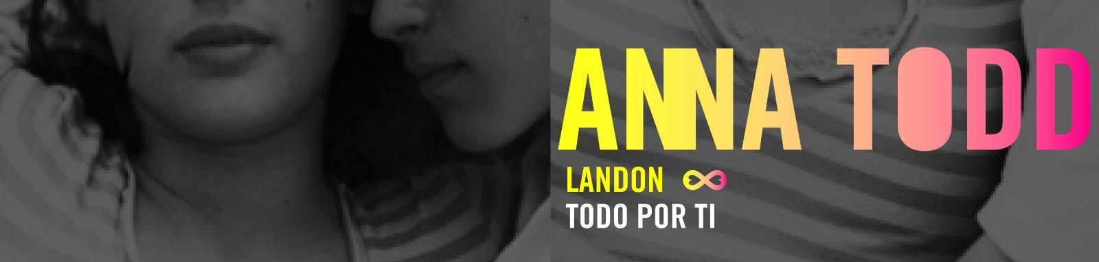 http://elrincondealexiaandbooks.blogspot.com.es/2016/09/resena-16-landon-todo-por-ti-de-anna.html
