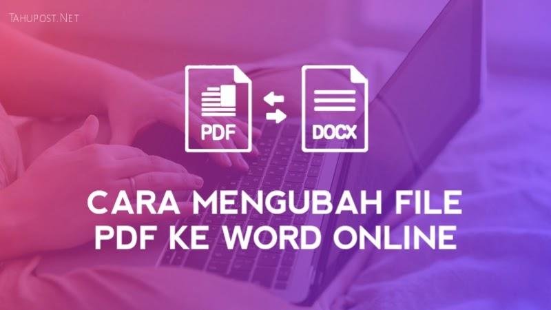 Cara Mengubah File Pdf Ke Word Di Hp Dan Laptop Online Offline Tahupost