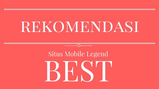 rekomendasi situs terbaik membahas mobile legends