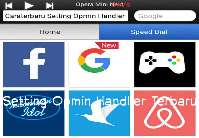 Cara Setting Opera Mini Handler Apk Internet Gratis Telkomsel Terbaru