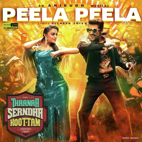 Peela peela song lyrics and lyric video thaana serndha koottam thaana serndha koottam tsk is upcoming suriya movie directed by vignesh shivn of naanum rowdy thaan fame and the music is composed by anirudh ravichander altavistaventures Gallery