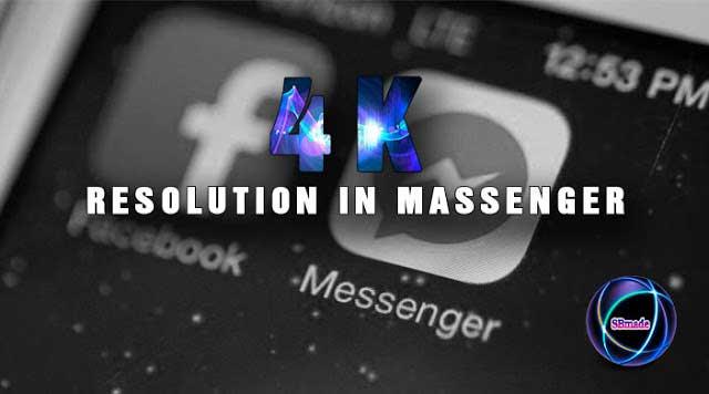 Facebook Messenger Speedy Delivery of 4K Pics
