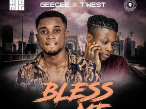 DOWNLOAD MP3: Geecee Ft. T West - Bless Me (Prod. ID Cleff)