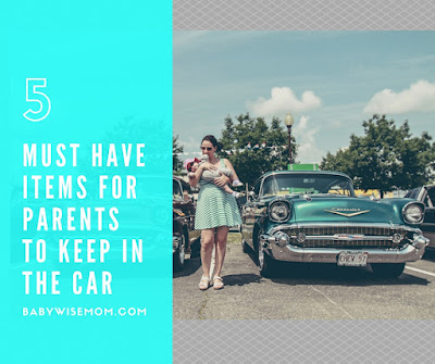 5 Must Have Items for Parents Keep in the Car