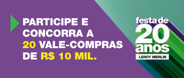"""Promoção """"Aniversário 20 anos Leroy Merlin"""" Blog Topdapromocao #topdapromocao"""