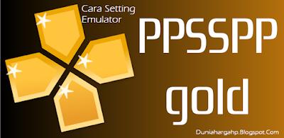 Cara Setting PPSSPP Agar Game PSP Lancar, Tidak Lag