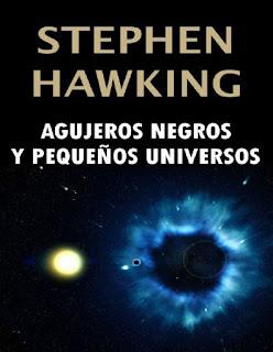 Agujeros negros y pequeños universos de Stephen W. Hawking