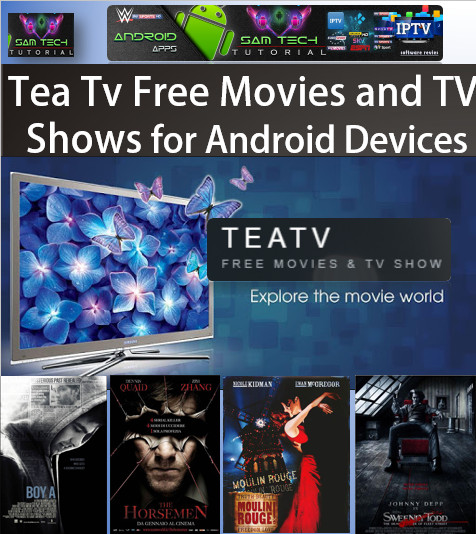Download Free TEA TV - IPTV Apk For Android This App Provide Lots of PremiumCable Channel,SportsChannel,Movies Channel.Watch LiveTVAny Where In The World Through Internet With Multiple Devices Like Computers,Tablets,SmartsPhones Smart TV Must Have Android Devices.
