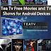 Android  Free TEA TV - IPTV  NOW Live IPTV APP