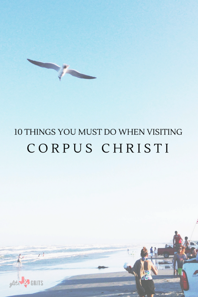 ten things you must do in corpus christi; Enjoy Corpus Christi like the locals do!