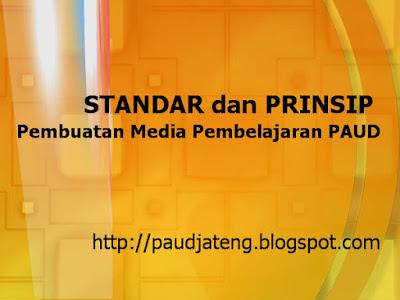 STANDAR dan PRINSIP Pembuatan Media Pembelajaran PAUD