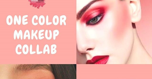 ONE COLOR MAKEUP LOOK - BEAUTIESQUAD COLLAB