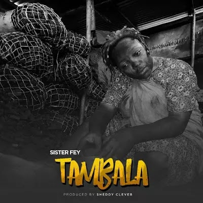 Download Mp3 | Sister Fay - Tambala